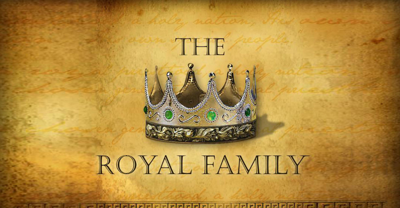 The Royal family in the Kingdom of God